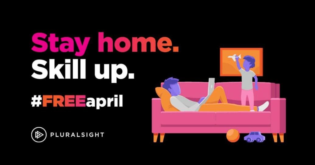 Pluralsight Free April Stay Home Skill Up Free